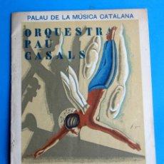 Música de colección: ORQUESTRA PAU CASALS. PALAU DE LA MÚSICA CATALANA, 31 DE OCTUBRE DE 1935.. Lote 118375795