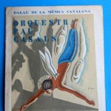 Música de colección: ORQUESTRA PAU CASALS. PALAU DE LA MÚSICA CATALANA, 11 DE NOVIEMBRE DE 1934.. Lote 118377775