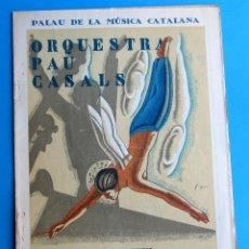 Música de colección: ORQUESTRA PAU CASALS. PALAU DE LA MÚSICA CATALANA, 4 DE NOVIEMBRE DE 1934.. Lote 118378031