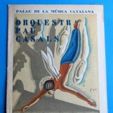 Música de colección: ORQUESTRA PAU CASALS. PALAU DE LA MÚSICA CATALANA, 31 DE OCTUBRE DE 1934.. Lote 118378363