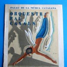 Música de colección: ORQUESTRA PAU CASALS. PALAU DE LA MÚSICA CATALANA, 28 DE OCTUBRE DE 1934.. Lote 118378627
