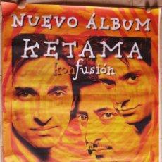 Música de colección: POSTER GIGANTE ORIGINAL KETAMA, KON FUSION. 40 PRINCIPALES, CADENA DIAL. AÑO 1997. (1'40 X 1 M ). Lote 124023031