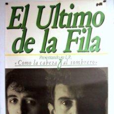 Música de colección: EL ÚLTIMO DE LA FILA. COMO LA CABEZA AL SOMBRERO. CARTEL ORIGINAL PROMOCIONAL DEL LP. 90X140 CMS.. Lote 128392971