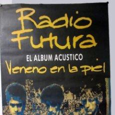 Música de colección: RADIO FUTURA. CARTEL ORIGINAL PROMOCIONAL DEL LP, VENENO EN LA PIEL, ACÚSTICO (1990).. Lote 128394427