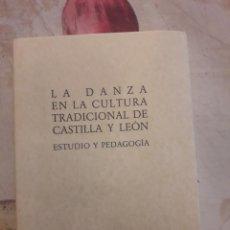 Música de colección: LA DANZA EN LA CULTURA TRADICIONAL DE CASTILLA Y LEÓN. ESTUDIO Y PEDAGOGÍA 1997. 207 PÁGINAS.. Lote 128704032