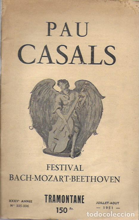 PAU CASALS. FESTIVAL BACH MOZART BEETHOVEN. TRAMONTANE 335-6. JUILLET-AOUT 1951. 25X16CM. 64 P. (Música - Varios)