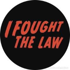 Música de colección: CHAPA/BADGE I FOUGHT THE LAW . PIN BUTTON BOBBY FULLER FOUR THE CLASH ROCKABILLY. Lote 297059473