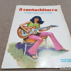 Música de colección: MUSICA..ANTIGUO CANCIONERO..IL CANTACHITARRA.....26 CANZONI DI SUCCESSO...26 CANTI POPULARI....1969.. Lote 148294450