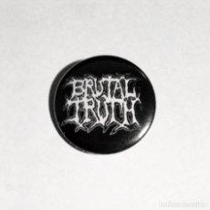 Música de colección: BRUTAL TRUTH - LOGO CHAPA 31MM (CON IMPERDIBLE) - GRINDCORE. Lote 45614130
