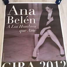 Musique de collection: CARTEL GRANDE ANA BELÉN A LOS HOMBRES QUE AMÉ GIRA 2012. Lote 154258502