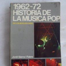 Música de colección: 1962-72 HISTORIA DE LA MÚSICA POP. LIBRO PRIMERA EDICIÓN 1972. . Lote 154519382