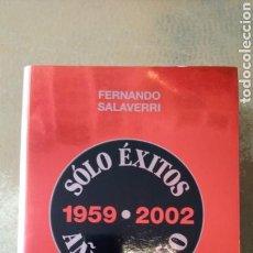 Música de colección: SOLO ÉXITOS 1959 - 2002 AÑO A AÑO. FERNANDO SALAVERRI. FUNDACIÓN AUTOR. 1046 PÁGINAS. Lote 156689953