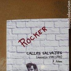 Música de colección: ROCKER CALLES SALVAJES (MADRID 1980 - 1990) - F. ADAM. ROCKERS - DESCATALOGADO -. Lote 157685206