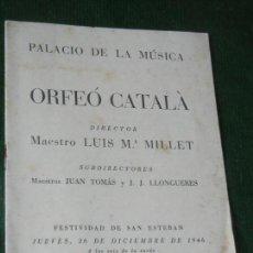 Música de colección: PROGRAMA ORFEO CATALA - PALACIO DE LA MUSICA BARCELONA 26 DICIEMBRE 1946 DIR. MILLET. Lote 160679022
