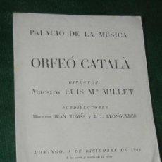 Música de colección: PROGRAMA ORFEO CATALA - PALACIO DE LA MUSICA BARCELONA 8 DICIEMBRE 1946 DIR. MILLET. Lote 160679194