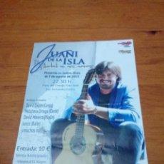 Música de colección: CARTEL PEQUEÑO. JUANI DE LA ISLA. 7 AGOSTO 2015. SAN FERNANDO CADIZ. EST2B3. Lote 161829314