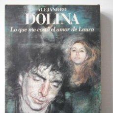 Música de colección: LO QUE ME COSTO EL AMOR DE LAURA. ALEJANDRO DOLINA. OPERETA CRIOLLA. LIBRO Y DOS COMPACTOS. PRIMERA. Lote 161995362