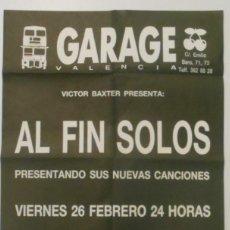 Música de colección: AL FIN SOLOS CARTEL POSTER CONCIERTO GARAGE VALENCIA 1988 ORIGINAL SPAIN CONCERT POSTER. Lote 165512782