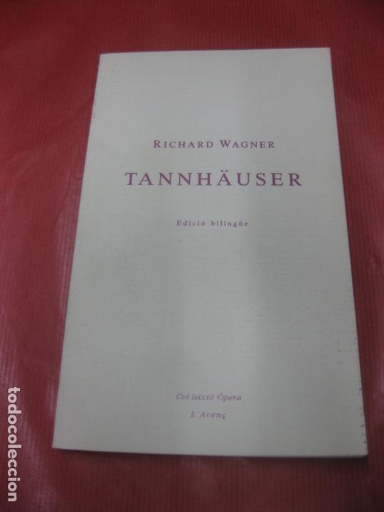 RICHARD WAGNER. TANNHÄUSER. EDICIO BILINGUE ALEMAN-CATALÀ. L'AVENÇ 1987. (Música - Varios)