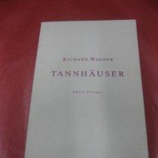 Música de colección: RICHARD WAGNER. TANNHÄUSER. EDICIO BILINGUE ALEMAN-CATALÀ. L'AVENÇ 1987.. Lote 168670476