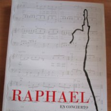 Música de colección: RAPHAEL EN CONCIERTO LIBRO DE MAS DE 300 PAGINAS HECHO EN MEXICO EDICION 1.000 EJEMPLARES VER FOTOS.. Lote 177787838