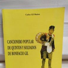 Música de colección: GIL, CARLOS [EDITOR]. CANCIONERO POPULAR DE QUINTOS Y SOLDADOS, DE BONIFACIO GIL. 2002.(NUEVO). Lote 181777612