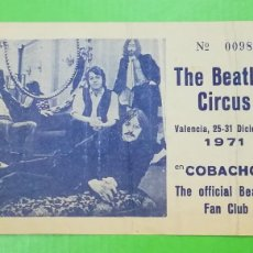 Música de colección: ENTRADA THE BEATLES CIRCUS VALENCIA 1971 SALA COBACHO CON THE OFFICIAL BEATLES FAN CLUB. Lote 191208887