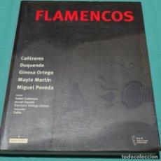 Música de colección: LIBRO FLAMENCOS.CAÑIZARES,DUQUENDE,GINESA ORTEGA,MAYTE MARTIN,MIGUEL POVEDA.. Lote 197491768