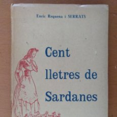 Musique de collection: CENT LLETRES DE SARDANES 1948. ENRIC REQUENA I SERRATS. BIBLIOTECA GUIA DEL SARDANISTA. BARCELONA. Lote 200323700