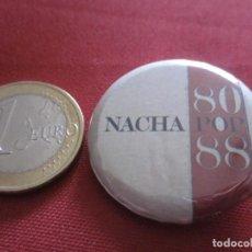 Música de coleção: CHAPA 32 MM NACHA POP - 80-88. Lote 201916747