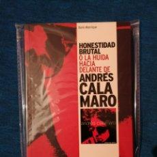 Música de colección: OFERTA FLASH LIBRO HONESTIDAD BRUTAL O LA HUIDA HACIA DELANTE DE ANDRÉS CALAMARO LIBRO NUEVO. Lote 201952145