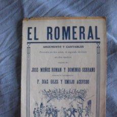 Musica di collezione: EL ROMERAL. MUÑOZ ROMAN Y DOMINGO SERRANO. MUSICA DIAZ GILES Y EMILIO ACEVEDO.ARGUMENTO Y CANTABLES.. Lote 210360468