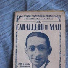 Musica di collezione: EL CABALLERO DEL MAR. ZARZUELA SERAFIN ADAME Y TORRADO ESTRADA. MUSICA ZAMACOIS. MARCOS REDONDO.. Lote 210363207