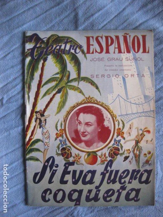 TEATRO ESPAÑOL PROGRAMA REVISTA SI EVA FUERA COQUETA 1953 GRAU SUÑOL SERGIO ORTA (Música - Varios)