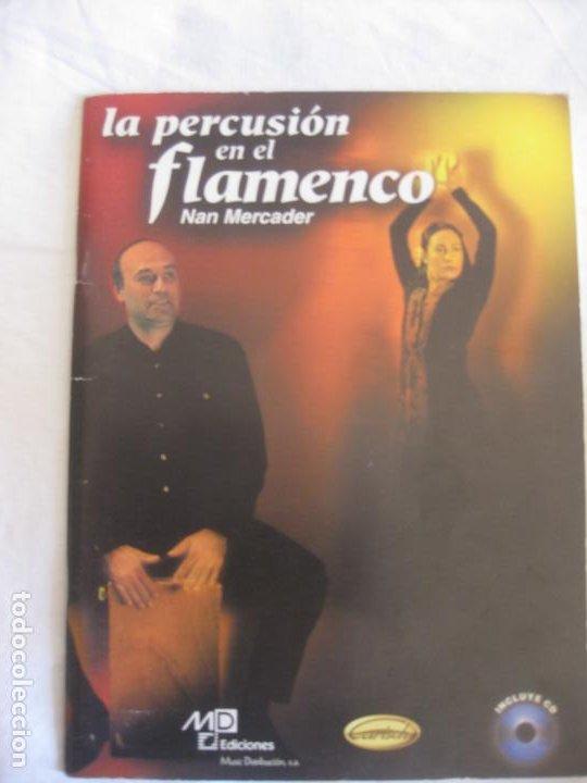 LA PERCUSION EN EL FLAMENCO. NAN MERCADER. INCLUYE CD. MD EDIOIONES (Música - Varios)