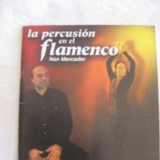 Música de colección: LA PERCUSION EN EL FLAMENCO. NAN MERCADER. INCLUYE CD. MD EDIOIONES. Lote 213484650