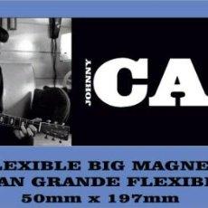 Música de colección: JOHNNY CASH I WALK THE LINE FLEXIBLE BIG MAGNET IMÁN GRANDE. Lote 221439391