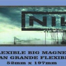 Música de colección: NINE INCH NAILS WITH TEETH FLEXIBLE BIG MAGNET IMÁN GRANDE. Lote 221701313