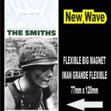 Música de colección: THE SMITHS MEAT IS MURDER MORRISSEY FLEXIBLE BIG MAGNET IMAN. Lote 221899588