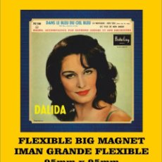 Musique de collection: DALIDA - DANS LE BLEU DU CIEL BLEU FLEXIBLE BIG MAGNET IMÁN GRANDE AIMANT. Lote 221937771