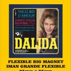 Musique de collection: DALIDA PARLEZ MOI D'AMOUR FLEXIBLE BIG MAGNET IMÁN GRANDE AIMANT. Lote 221937905