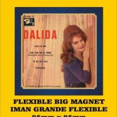 Musique de collection: DALIDA LOIN DE MOI FLEXIBLE BIG MAGNET IMÁN GRANDE AIMANT. Lote 221938163