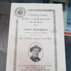Música de colección: PROGRAMA CONCIERTO VELADA NECROLOGICA PEDRO JARA CARRILLO CONSERVATORIO MUSICA DE MURCIA 1927. Lote 222005517