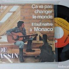 Música de colección: JOE DASSIN-CA VA PAS CHANGER LE MONDE + IL FAUT NAITRE A MONACO SINGLE VINILO. Lote 222086181