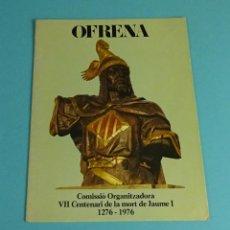 Música de colección: OFRENA. COMISSIÓ VII CENTENARI MORT JAUME I 1276-1976. CORAL BENICARLANDA. CORAL CREVILLENTINA, ETC. Lote 222347221