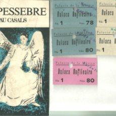 Música de colección: 3995.- PAU CASALS - EL PESSEBRE - ESTRENA AL PALAU DE LA MUSICA ANY 1967-ENTRADAS I PROGRAMA. Lote 237342205