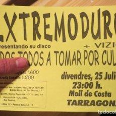 Música de colección: EXTREMODURO + VIZIO : FLYER CONCIERTO TARRAGONA. Lote 238328335