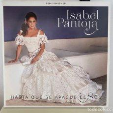Música de colección: VINILO EDICIÓN LIMITADA ISABEL PANTOJA HASTA QUE SE APAGUE EL SOL. Lote 243639250