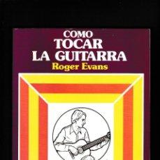Música de colección: COMO TOCAR LA GUITARRA - ROGER EVANS - EDAF EDITORIAL 1996. Lote 244836625