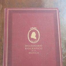 Música de colección: DICCIONARIO BIOGRÁFICO DE LA MÚSICA - JOSÉ RICART MATAS,. Lote 253712920